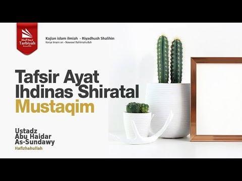 Tafsir Ayat Ihdinash Shiratal Mustaqim | Ustadz Abu Haidar As-Sundawy حفظه الله