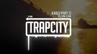 Yellow Claw Kaolo Pt 2
