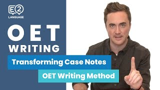 E2 OET: Writing | Transforming Case Notes with Jay