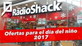 Ofertas para el día del niño 2017 en RadioShack