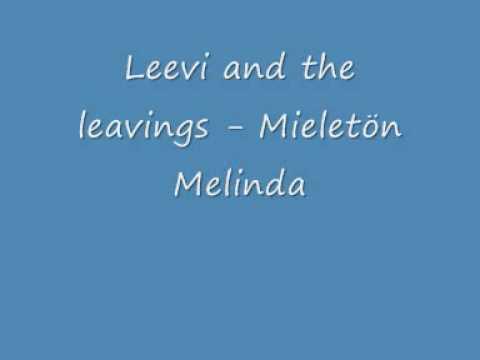 Leevi And The Leavings - Mieleton Melinda