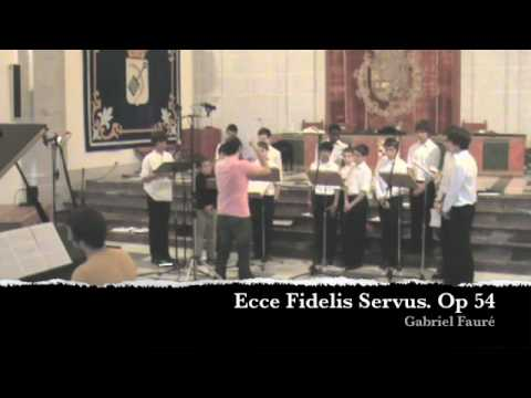 Gabriel Faure - Ecce fidelis servus, Op. 54