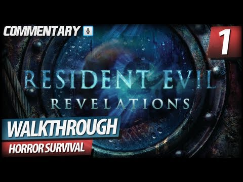 Resident Evil Revelations HD Walkthrough Gameplay - PART 1 | Prologue & Episode 1 (Commentary)
