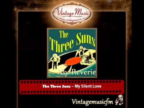 The Three Suns – My Silent Love