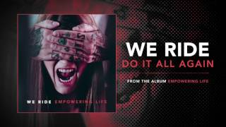 WE RIDE - Do It All Again (Audio)