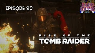 Rise of the Tomb Raider - Episode 20 - @badd_hippie