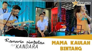 Romaria Simbolon Feat Kandara - Mama Kaulah Bintang