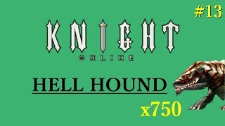 Hell hound x750 | Elle Farm | Knight Online | The Mustafa