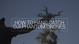 How to Hand Catch DJI Phantom Drones - AIRSPACE HOW TO GUIDE