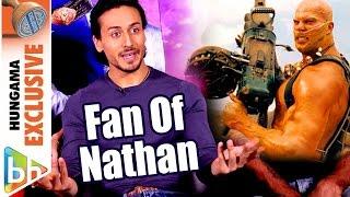 I Am A Fan Of Nathan Jones   Tiger Shroff