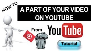 How to Edit Or Delete A Part Of Your Video On YouTube 100% working