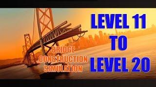 Bridge Construction Simulator 3 stars all 11 12 13 14 15 16 17 18 19 20 levels