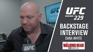 UFC 229: Dana White Event Recap