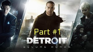DETROIT BECOME HUMAN Walkthrough Gameplay Part 1 (PS4 Pro)