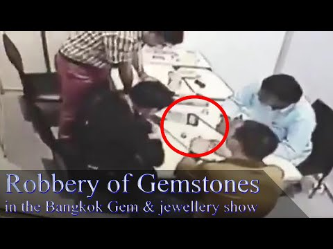 Robbery of Gemstones in the Bangkok Gem & jewellery show