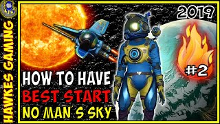 How to Have the Best Start in No Man's Sky Next 2019 Beginners Guide Gameplay Part 2 - Hawkes Gaming