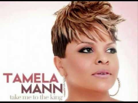 Tamela MannTake Me To The King with lyrics