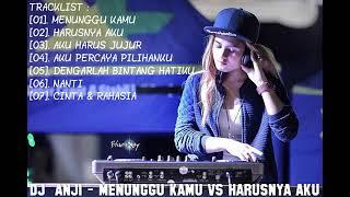 DJ ANJI - MENUNGGU KAMU VS HARUSNYA AKU BREAKBEAT REMIX TERBBARU 2018 (DJ INDONESIA 2018)