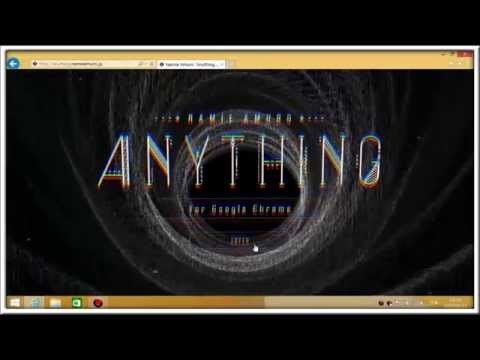 Anything For Google Chrome Tutorial Movie(for Windows)