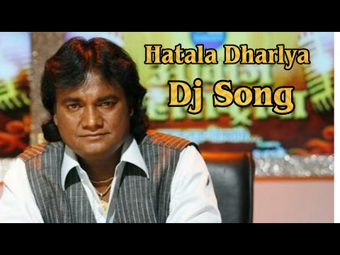 Hatala Dharlya Dj Mix SONG ( Anand Shinde ) Hits Geet