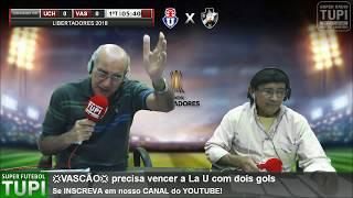 Universidad de Chile 0 x 2 Vasco - 6ª Rodada - Libertadores - 22/05/2018