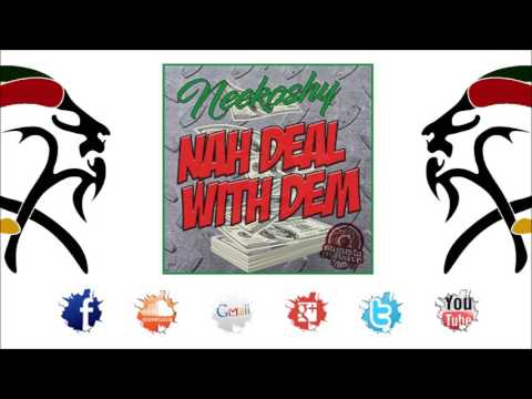 Neekoshy - Nah Deal With Dem (2017 By Augusta Massive)