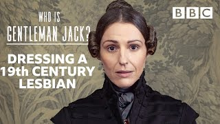 How do you dress a 19th Century lesbian? | Gentleman Jack - BBC