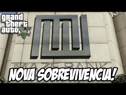 GTA V - Nova Sobrevivência no MAZE BANK