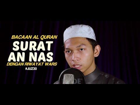 Bacaan Al Quran Riwayat Wars - Surat 114 An Naas - Oleh Ustadz Abdurrahim