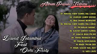 Download lagu Minyak Habih Samba Tak Lamak - DAVID IZTAMBUL FEAT OVHI FIRSTY FULL ALBUM LAGU MINANG TERBARU 2021