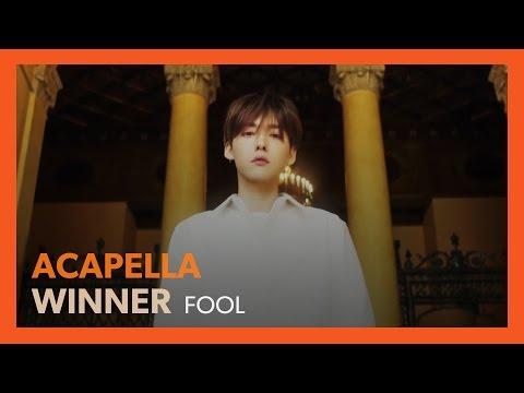 [ACAPELLA] WINNER - FOOL