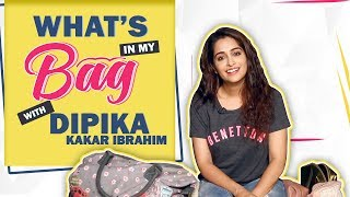 What's In My Bag With Dipika Kakar Ibrahim | Bag Secrets Revealed