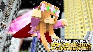 Minecraft - LITTLE KELLY BECOMES A SUPERHERO!