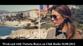 Week-end with Victoria Bonya on Chik Radio 10.08.2013