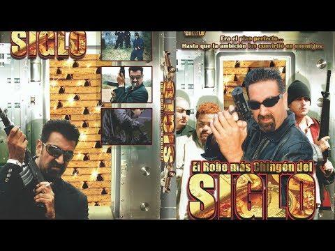 El Robo Mas Chingon del Siglo (2007)