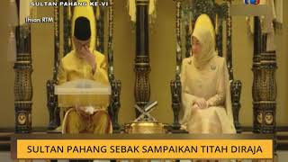 Sultan Pahang sebak sampaikan Titah Diraja