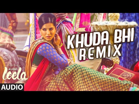 'khuda Bhi - Remix' Full Song (audio)   Sunny Leone   Mohit Chauhan   Ek Paheli Leela video