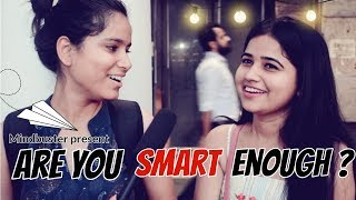 ARE YOU SMART ENOUGH ? | Funny IQ TEST | English Spell Check | Rs. 500 Street Challenge | Mindbuster