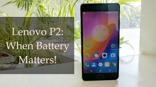 Lenovo P2 Review | Digit.in