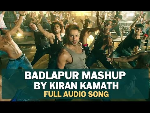 Badlapur | Songs Mashup By Kiran Kamath
