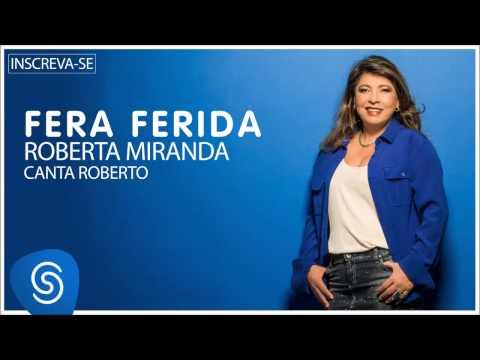 Roberta Miranda - Fera Ferida (Roberta canta Roberto) [Áudio Oficial]