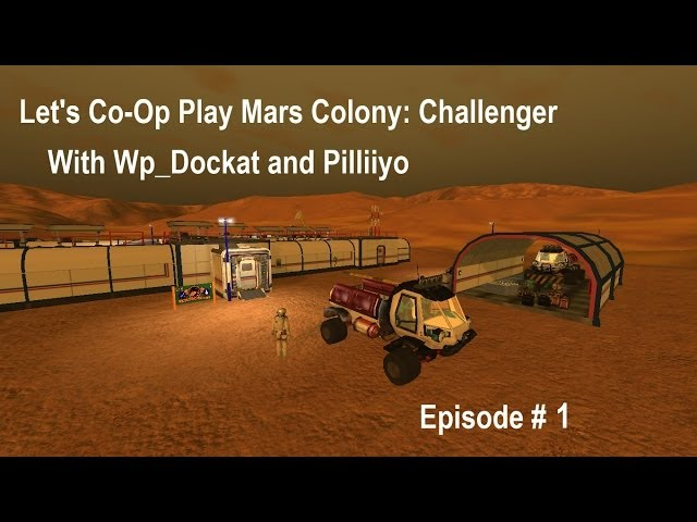 Let's Co-Op Play Mars Colony Challenger Ep1 Phase 1