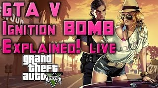 GTA V Ignition Bomb Explained! How to Use the Ignition Bomb in GTA 5 Livestream By ohaple