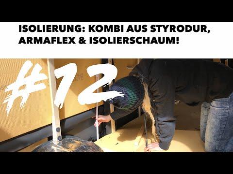 SELBSTAUSBAU #12  ISOLIERUNG MIT XPS, ARMAFLEX UND ISOLIERSCHAUM - VOM TRANSPORTER ZUM CAMPER 4K