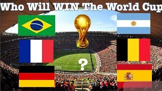 Top 6 Teams That Will WIN THE WORLD CUP !!!