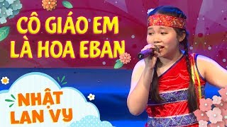 Cô Giáo Em Là Hoa Eban - Nhật Lan Vy và Tốp Ca