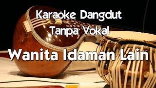 Karaoke Dangdut   Wanita Idaman Lain