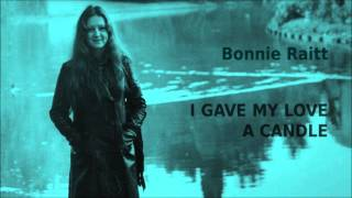 Watch Bonnie Raitt I Gave My Love A Candle video