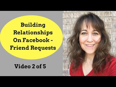 Building Relationships On Facebook | Friend Requests- Video 2 of 5