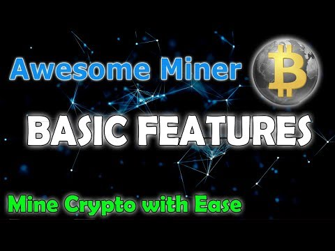 Awesome Miner - Intro & Basic Features - Mine Crypto with Ease